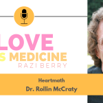 Love Is Medicine Podcast 120: HeartMath w/ Dr. Rollin McCraty