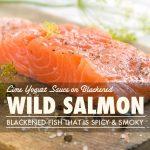 Blackened Wild Salmon with Lime Yogurt Sauce