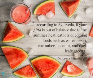 Eat lots of cooling foods to keep your pitta in balance this summer.
