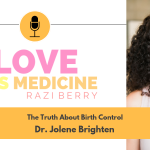 036: The Truth About Birth Control w/ Dr. Jolene Brighten