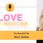 053: The Beautiful No w/ Sheri Salata