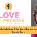 Love Is Medicine Podcast 079: What Is Infrared & How Can It Help You Heal w/ Connie Zack