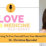 084: Learning To Free Yourself From Your Mental Prison w/ Dr. Christina Bjorndal
