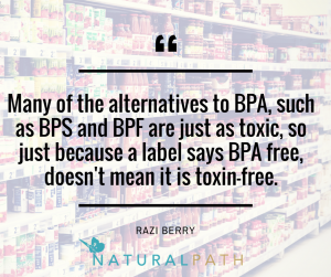 many-of-the-alternatives-to-bpa-such-as-bps-and-bpf-are-just-as-toxic-so-just-because-a-label-says-bpa-free-doesnt-mean-it-is-toxin-free
