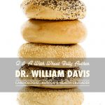 A Special Q & A with Dr. William Davis, Author of Wheat Belly