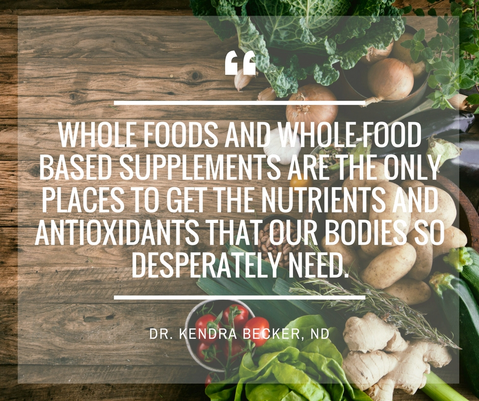 whole-foods-and-whole-food-based-supplements-are-the-only-places-to-get-the-nutrients-and-antioxidants-tha