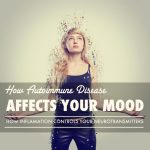 How Autoimmune Disease Affects Your Mood