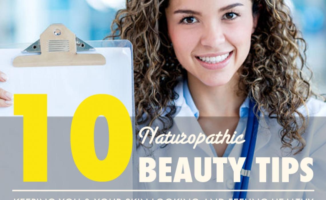 My Top Ten Naturopathic Beauty Tips