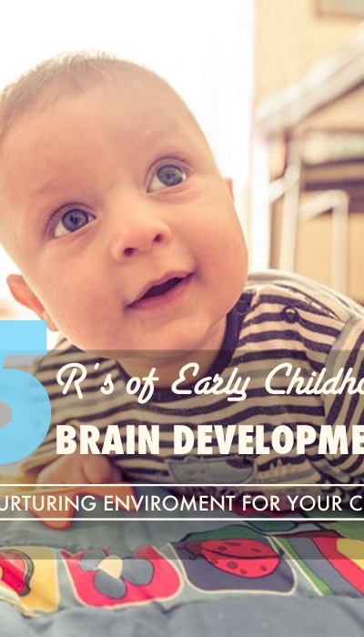 The 5 R's in Early Childhood Brain Development