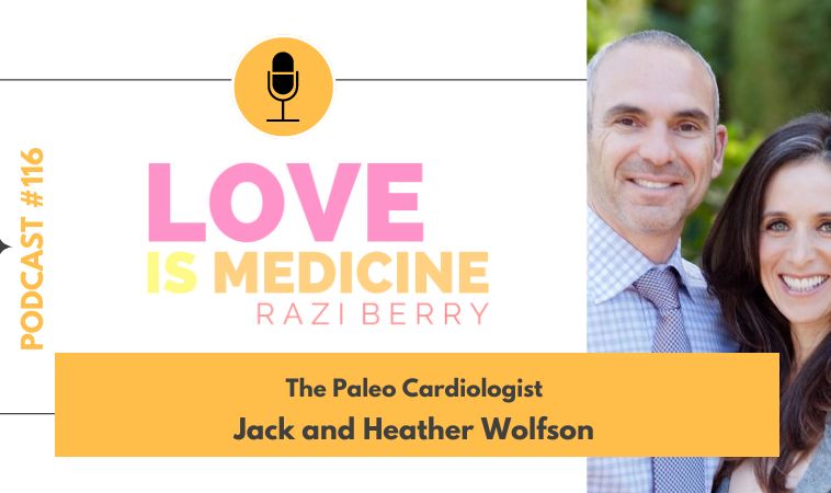 116: The Paleo Cardiologist w/ Jack and Heather Wolfson