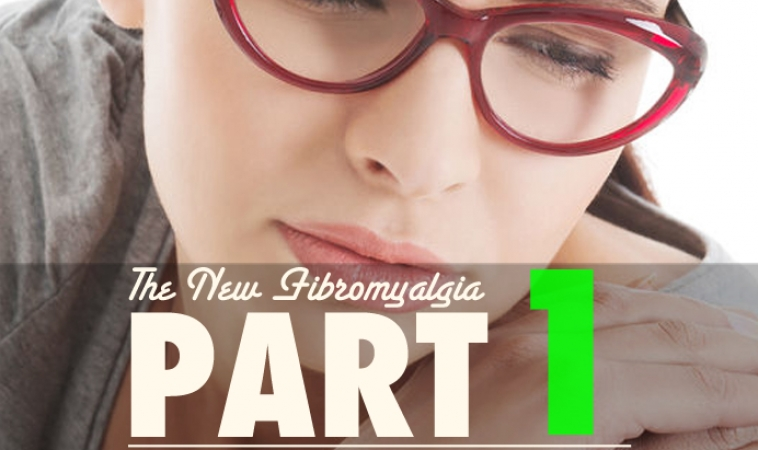The New Fibromyalgia: Part 1