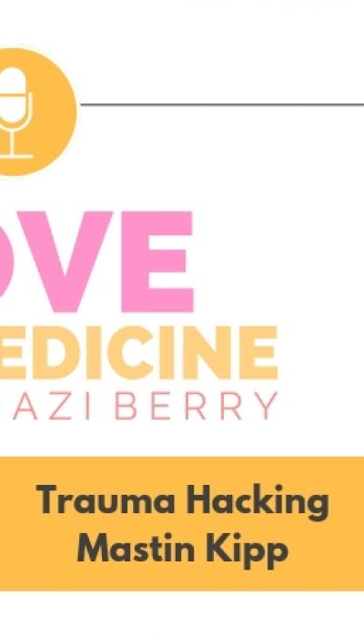 003: Trauma Hacking w/ Mastin Kipp