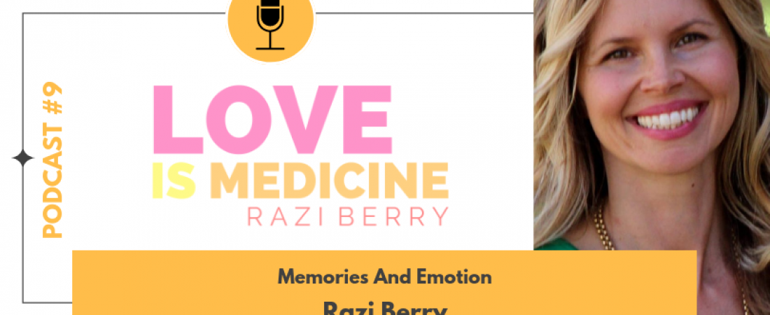009: Memories And Emotion w/ Razi Berry