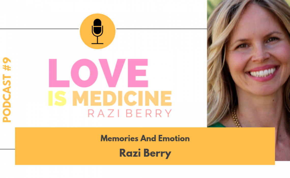 009: Memories And Emotion w/ Razi Berry