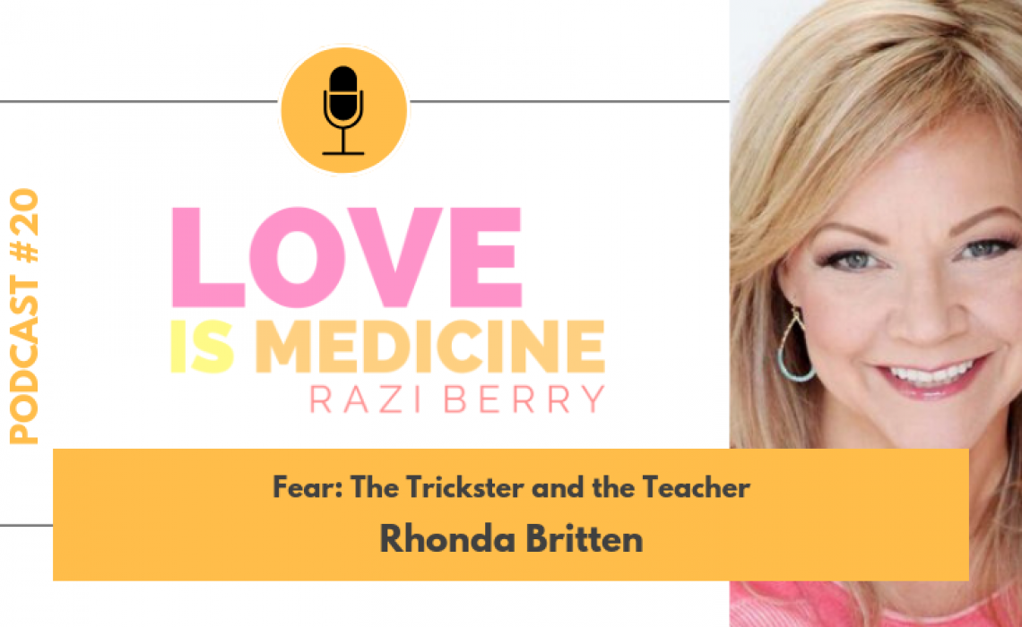 020: Fear: The Trickster and the Teacher w/ Rhonda Britten