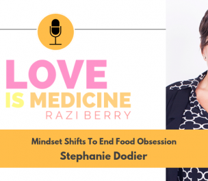 029: Mindset Shifts To End Food Obsession w/ Stephanie Dodier