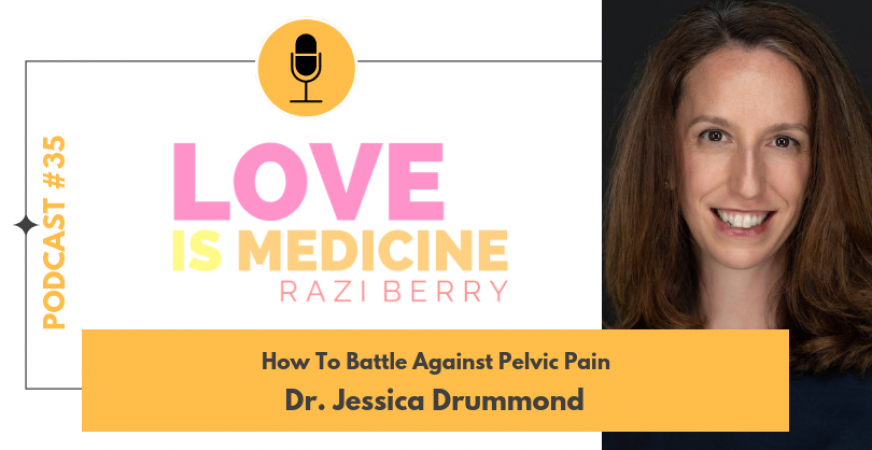 035: How To Battle Against Pelvic Pain w/ Dr. Jessica Drummond