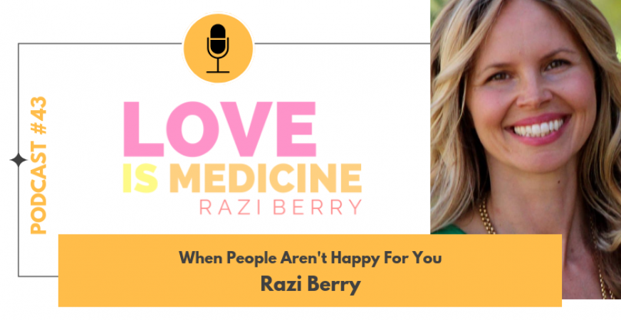 043: When People Aren't Happy For You w/ Razi Berry