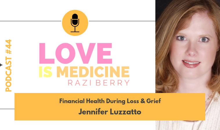 044: Financial Health During Loss & Grief w/ Jennifer Luzzatto