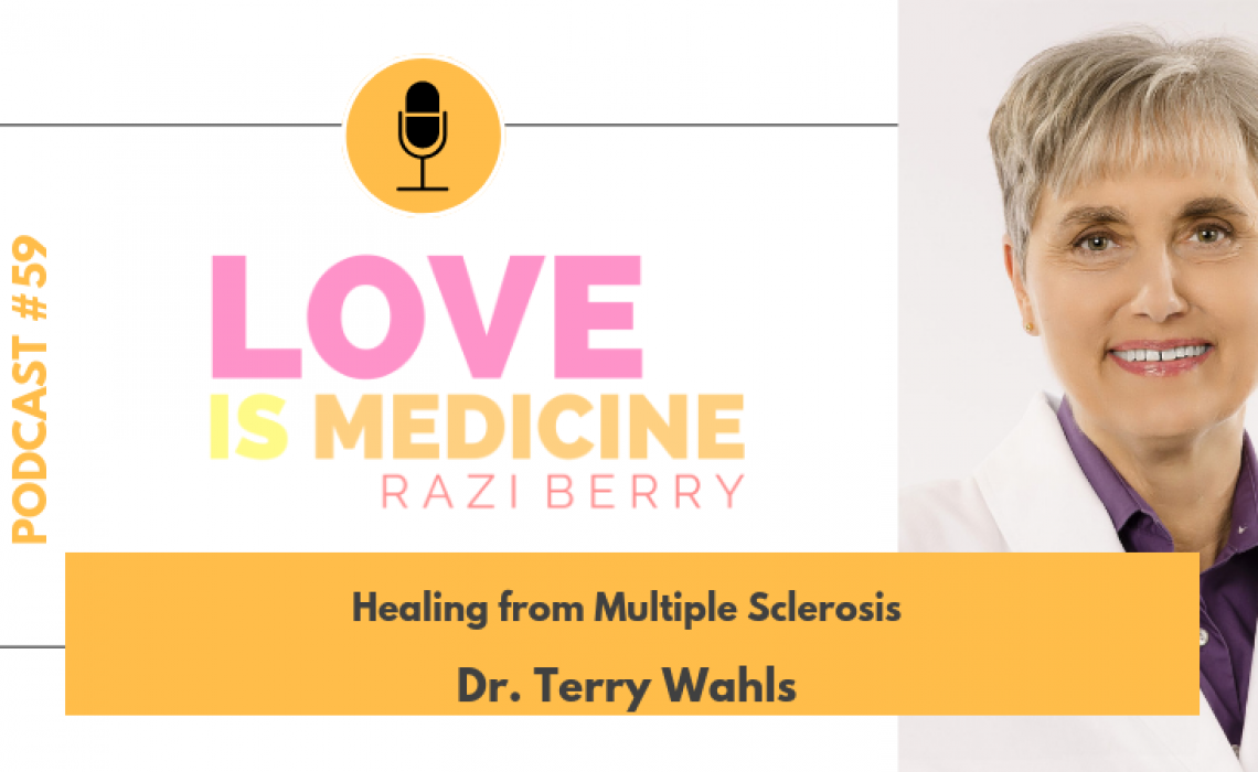 059: Healing from Multiple Sclerosis w/ Dr. Terry Wahls