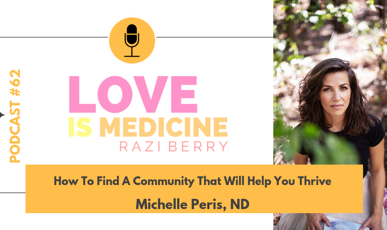 062: How To Find A Community That Will Help You Thrive w/ Michelle Peris