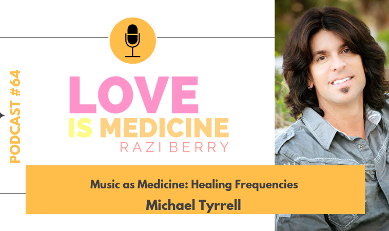 064: Music as Medicine: Healing Frequencies w/ Michael Tyrrell