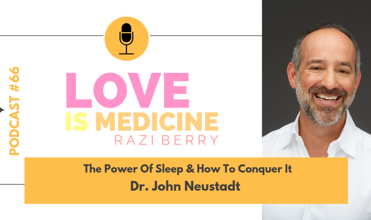 066: The Power Of Sleep & How To Conquer It w/ Dr. John Neustadt