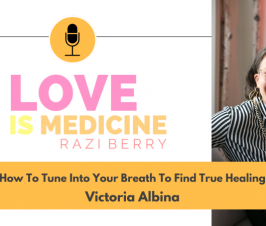 080: How To Tune Into Your Breath To Find True Healing w/ Victoria Albina