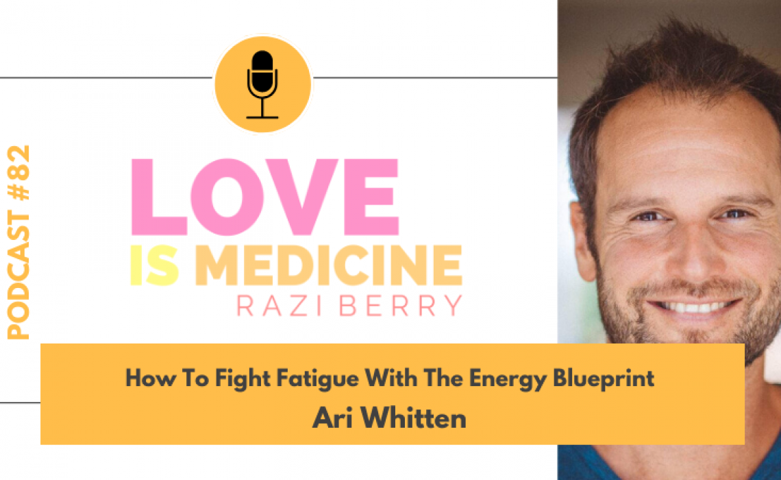 082: How To Fight Fatigue With The Energy Blueprint w/ Ari Whitten
