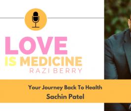 090: Your Journey Back To Health w/ Sachin Patel