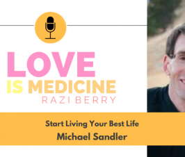 103: Start Living Your Best Life w/ Michael Sandler