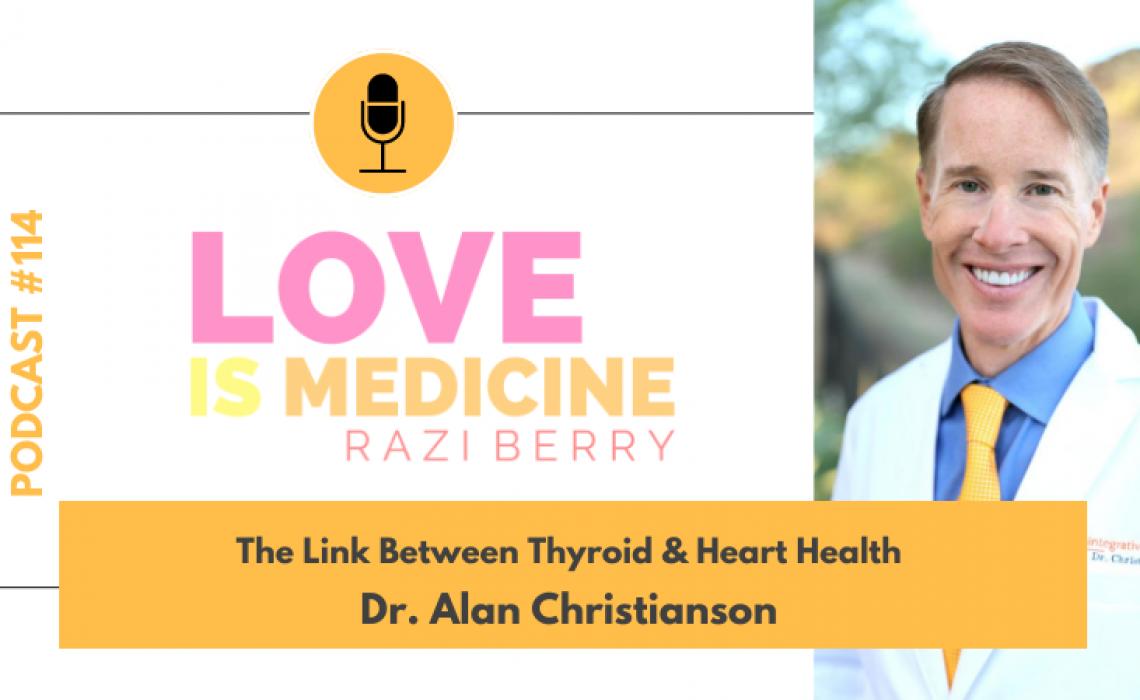 114: The Link Between Thyroid & Heart Health w/ Dr. Alan Christianson