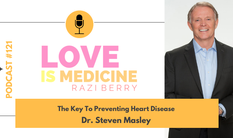 121: The Key To Preventing Heart Disease w/ Dr. Steven Masley