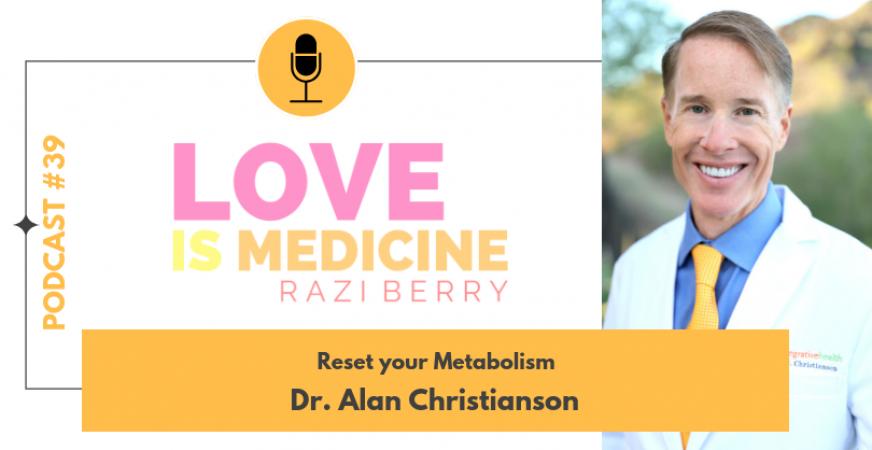 039: Reset your Metabolism w/ Dr. Alan Christianson