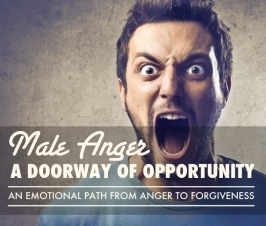 Male Anger: A Doorway of Opportunity