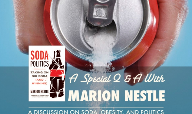 A Special Q & A with Dr. Marion Nestle, Author of Soda Politics