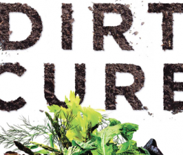 The Dirt Cure: How Getting Germy Can Help You Live Longer