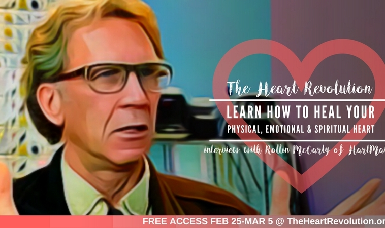 Rollin McCraty, PhD, Founder of HeartMath, Discusses How Decades of Research Will Show You a 'New' Heart That Will Turn All You Knew About Life, Heart & Health Upside Down!
