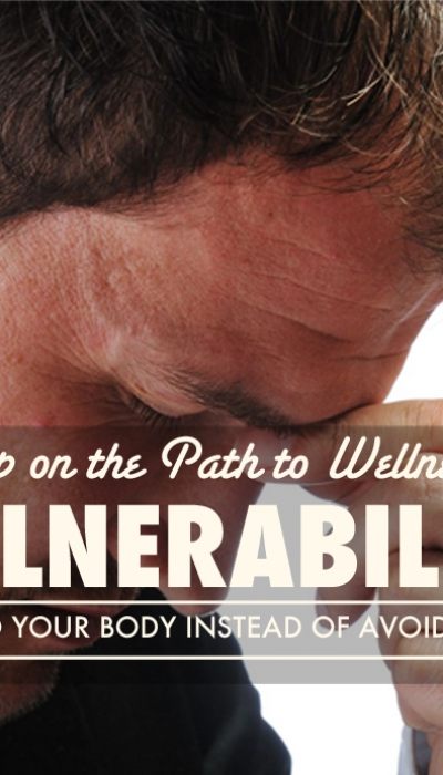 Vulnerability: A Step on the Path to Wellness