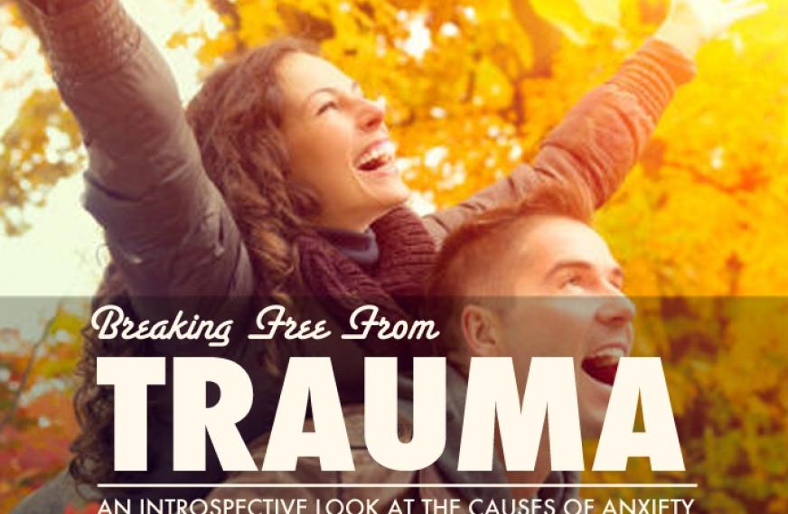 Breaking Free From Trauma