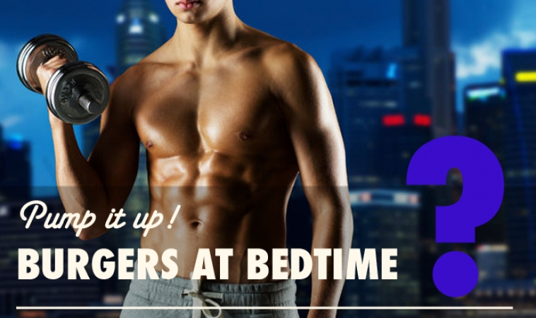 Pump It Up—Burgers at Bedtime?