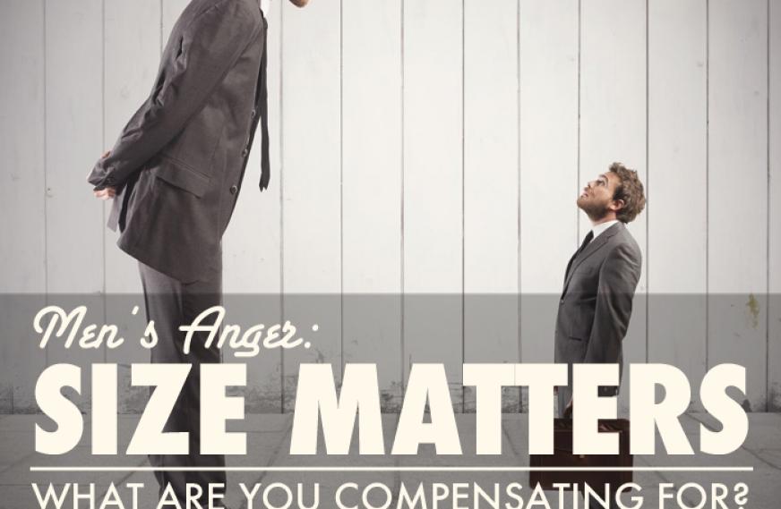 Men's Anger: Size Matters