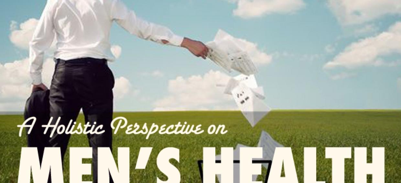 Men's Health, A Holistic Perspective