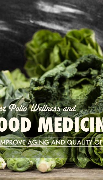 Food Medicine for Post Polio Wellness