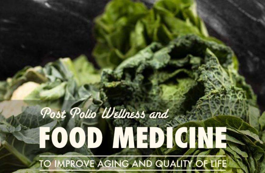 Food Medicine for Post Polio Wellness