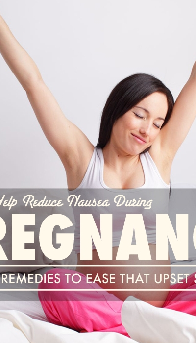 Ways to Help Reduce Nausea During Pregnancy