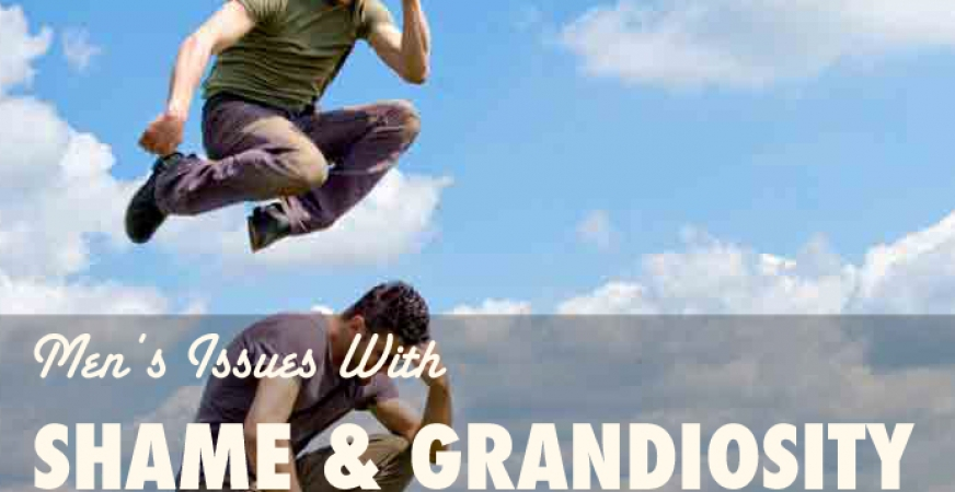 Greater Than: Men's Issues with Shame and Grandiosity