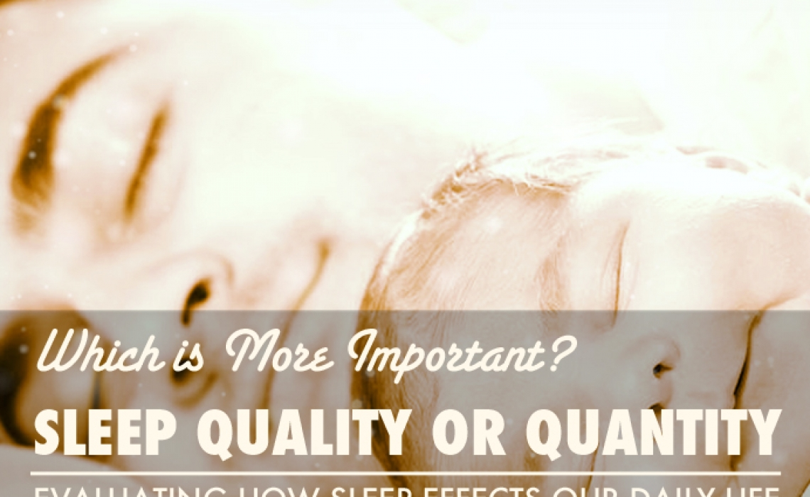 Sleep – Another Timeless Quality vs. Quantity Question